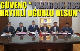 'PAZARCIK KSS HAYIRLI UĞURLU OLSUN'