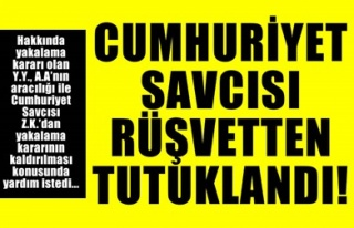 CUMHURİYET SAVCISI RÜŞVETTEN TUTUKLANDI!