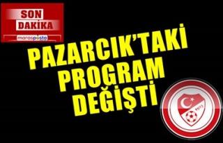 PAZARCIK'TAKİ MAÇLARIN PROGRAMI DEĞİŞTİ