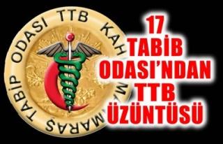 17 TABİB ODASI'NDAN TTB ÜZÜNTÜSÜ