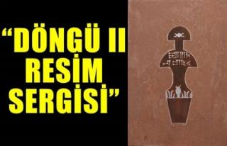 'DÖNGÜ II RESİM SERGİSİ'