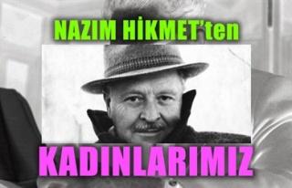 NAZIM HİKMET'TEN 'KADINLARIMIZ'