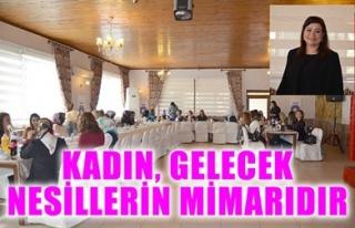 KADIN, GELECEK NESİLLERİN MİMARIDIR