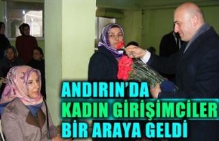 ANDIRIN'DA KADIN GİRİŞİMCİLER BİR ARAYA...