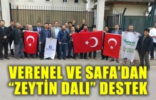 VERENEL VE SAFA'DAN 'ZEYTİN DALI' DESTEK