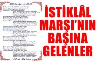 İSTİKLÂL MARŞI'NIN BAŞINA GELENLER