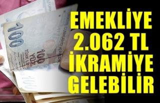 EMEKLİYE 2.062 TL İKRAMİYE GELEBİLİR