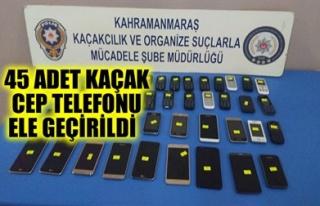 45 ADET KAÇAK CEP TELEFONU ELE GEÇİRİLDİ