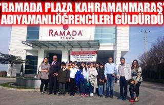 'RAMADA PLAZA KAHRAMANMARAŞ' ADIYAMANLIÖĞRENCİLERİN...