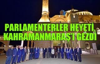 PARLAMENTERLER HEYETİ, KAHRAMANMARAŞ'I GEZDİ