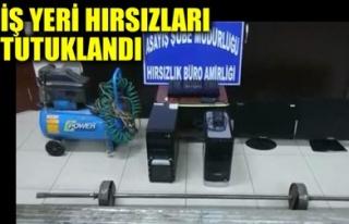 İŞ YERİ HIRSIZLARI TUTUKLANDI