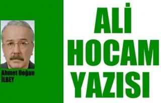 ALİ HOCAM YAZISI