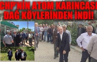 CHP'NİN ATOM KARINCASI DAĞ KÖYLERİNDEN İNDİ!