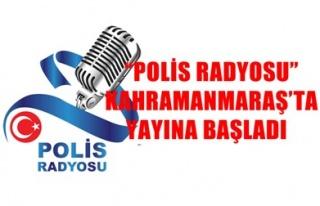 'POLİS RADYOSU' KAHRAMANMARAŞ'TA YAYINA BAŞLADI
