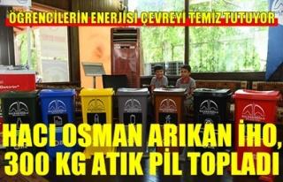 HACI OSMAN ARIKAN İHO, 300 KİLO ATIK PİL TOPLADI