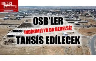 OSB'LER İNDİRİMLİ YA DA BEDELSİZ TAHSİS EDİLECEK