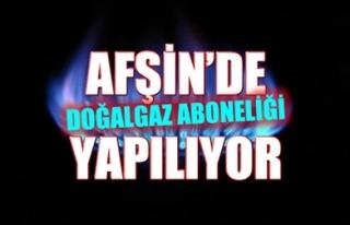 AFŞİN'DE DOĞALGAZ ABONELİĞİ YAPILIYOR