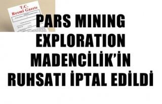 PARS MININGEXPLORATION MADENCİLİK'İN RUHSATI...