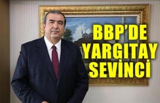 BBP'DE YARGITAY SEVİNCİ