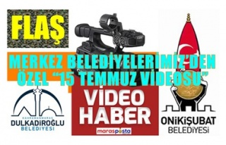 MERKEZ BELEDİYELERİMİZ'DEN ÖZEL '15 TEMMUZ VİDEOSU'