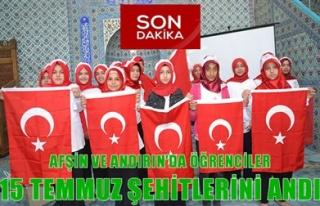 AFŞİN VE ANDIRIN'DA ÖĞRENCİLER 15 TEMMUZ...