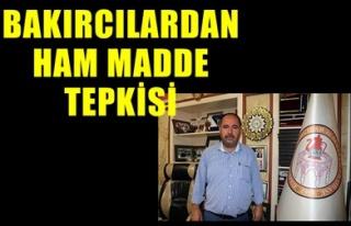 BAKIRCILARDAN HAM MADDE TEPKİSİ