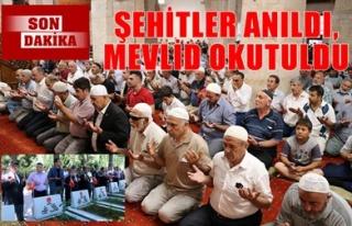 ŞEHİTLER ANILDI, MEVLİD OKUTULDU