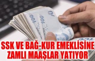 SSK VE BAĞ-KUR EMEKLİSİNE ZAMLI MAAŞLAR YATIYOR