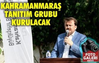 KAHRAMANMARAŞ TANITIM GRUBU KURULACAK
