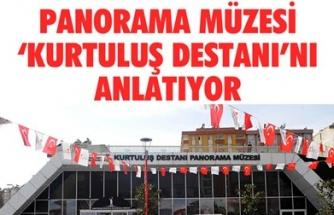PANORAMA MÜZESİ 'KURTULUŞ DESTANI'NI ANLATIYOR
