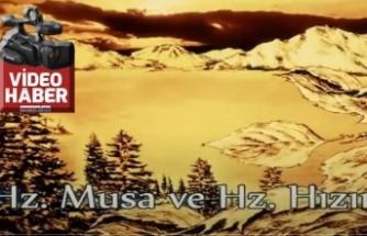 Hz. Musa ve Hz. Hızır Aleyhisselamın hikâyesi