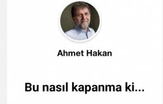 Ahmet Hakan: Bu nasıl kapanma ki…